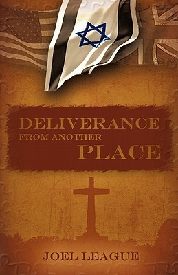 Deliverance from Another Place Joel R. League