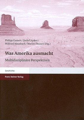 Was Amerika ausmacht: Multidisziplinare Perspektiven Philipp Gassert