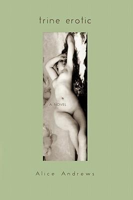 Trine Erotic Alice Andrews