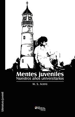 Mentes Juveniles  by  M.S. Acero