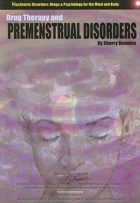 Drug Therapy and Premenstrual Disorders  by  Sherry Bonnice