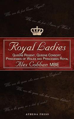 Royal Ladies  by  Alex Cobban