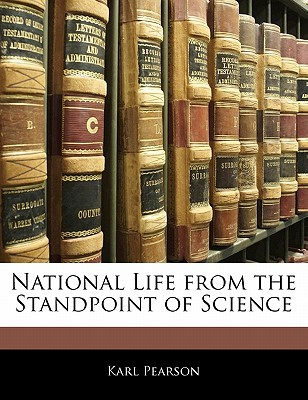 National Life from the Standpoint of Science  by  Karl Pearson