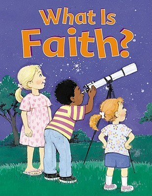What is Faith?  by  Standard Publishing