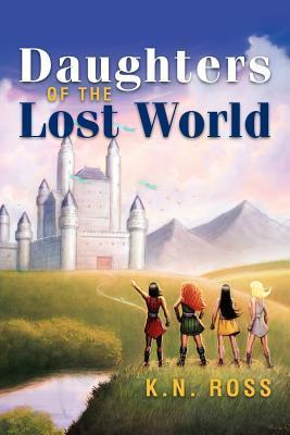 Daughters of the Lost World K.N. Ross