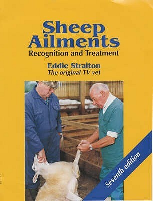 Sheep Ailments: Recognition And Treatment  by  Eddie Staiton