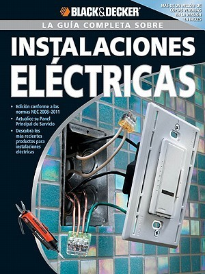 La Guia Completa Sobre Instalaciones Electricas  by  Creative Publishing International