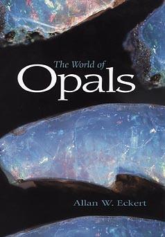 The World of Opals  by  Allan W. Eckert
