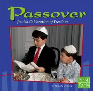 Passover: Jewish Celebration of Freedom  by  Amanda Doering Tourville