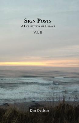 Sign Posts: A Collection of Essays Vol. II  by  Don Davison
