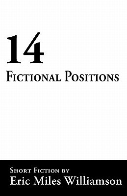 14 Fictional Positions  by  Eric Miles Williamson