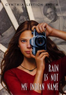 Rain Is Not My Indian Name Cynthia Leitich Smith
