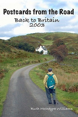 Back to Britain 2003: Postcards from the Road  by  Ruth McIntyre Williams