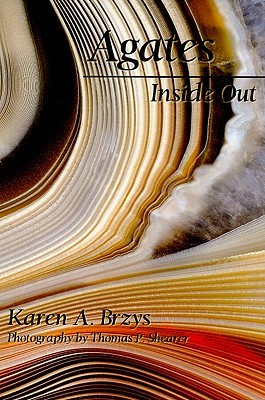Agates Inside Out Karen Brzys