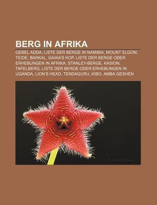 Berg in Afrika: Gebel Adda, Liste Der Berge in Namibia, Mount Elgon, Teide, Barkal, Gaikas Kop, Liste Der Berge Oder Erhebungen in Af Source Wikipedia