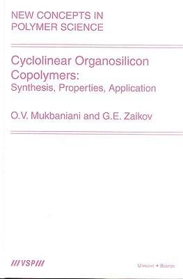 Cyclolinear Organosilicon Copolymers: Synthesis, Properties, Application Omari V. Mukbaniani