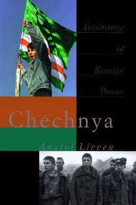 Chechnya: Tombstone Of Russian Power Anatol Lieven