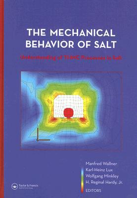 The Mechanical Behavior of Salt: Understanding of THMC Processes in Salt  by  Manfred Wallner