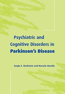 Psychiatric and Cognitive Disorders in Parkinsons Disease Sergio E. Starkstein