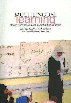 Multilingual Learning: Stories from Schools and Communities in Britain  by  Jean Conteh
