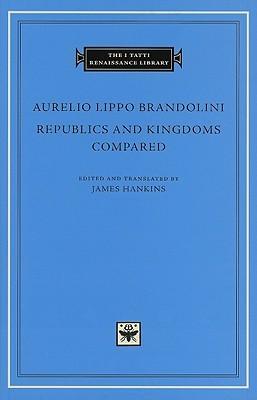 Republics and Kingdoms Compared Aurelio Lippo Brandolini