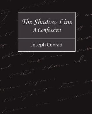 The Shadow Line - A Confession  by  Joseph Conrad