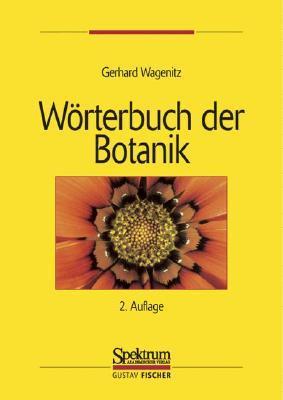 Warterbuch Der Botanik: Morphologie, Anatomie, Taxonomie, Evolution Gerhard Wagenitz