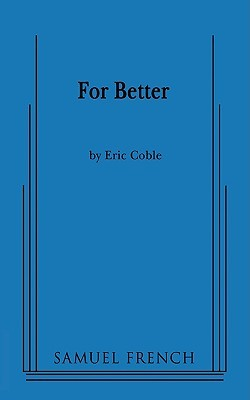 For Better  by  Eric Coble