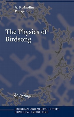 The Physics of Birdsong  by  Gabriel B. Mindlin