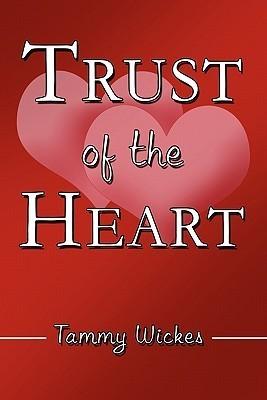 Trust of the Heart Tammy Wickes