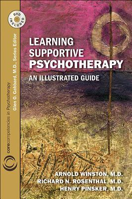 Learning Supportive Psychotherapy: An Illustrated Guide Arnold Winston