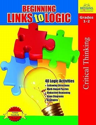 Beginning Links to Logic Grades 1-2 Sara Inskeep