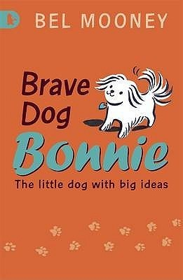 Brave Dog Bonnie Bel Mooney