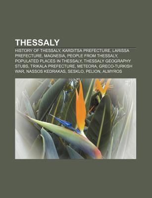 Thessaly: Anagennisi Karditsa F.c., Dimini, University of Thessaly, Raptou, Trikala Stadium  by  Books LLC