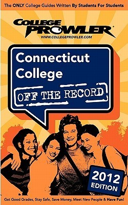Connecticut College 2012: Off the Record  by  Andrew Patton