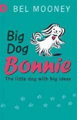 Big Dog Bonnie Bel Mooney