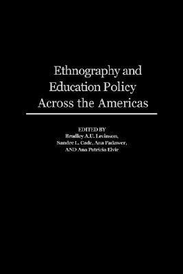 Ethnography and Education Policy Across the Americas Bradley A. Levinson