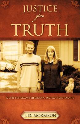 Justice for Truth J. D. Morrison