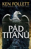 Pád Titánů  by  Ken Follett