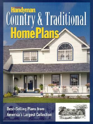 The Family Handyman: Country and Traditional Home Plans  by  Readers Digest Association
