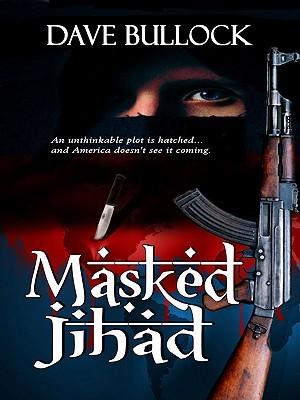 Masked Jihad  by  David E. Bullock
