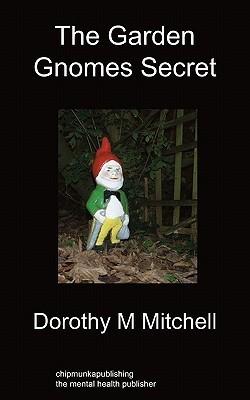The Garden Gnomes Secret  by  Dorothy M. Mitchell