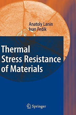 Thermal Stress Resistance Of Materials Anatoly Lanin