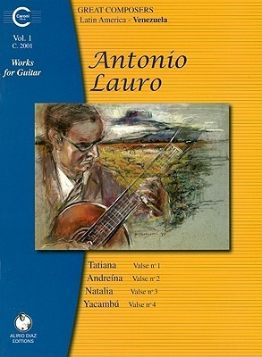 Antonio Lauro Works for Guitar, Volume 1 Antonio Lauro