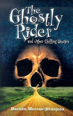The Ghostly Rider: And Other Chilling Stories Hernan Moreno-Hinojosa