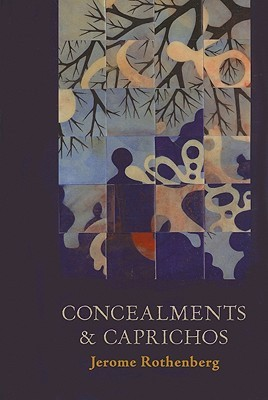Concealments & Caprichos Jerome Rothenberg