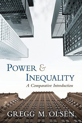 Power & Inequality: A Comparative Introduction  by  Gregg M. Olsen