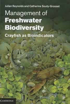 Management of Freshwater Biodiversity: Crayfish as Bioindicators Julian Reynolds
