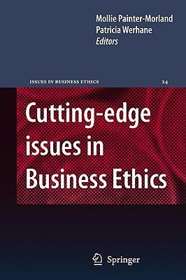 Cutting Edge Issues In Business Ethics: Continental Challenges To Tradition And Practice Mollie Painter-Morland