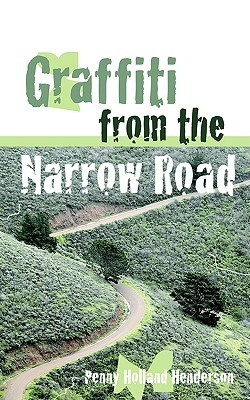 Graffiti from the Narrow Road  by  Penny, Holland Henderson